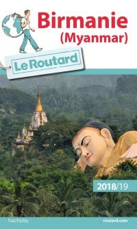 Guide du Routard Birmanie (Myanmar) 2018/19: Myamar