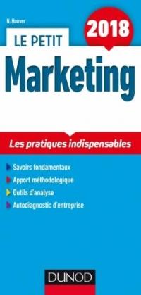 Le petit Marketing 2018 -  Les pratiques indispensables