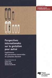 Perspectives internationales sur la gestation pour autrui : Expériences des personnes concernées et contextes d'action