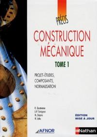 Construction mécanique : Tome 1, Projet-études, composants, normalisation