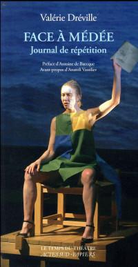 Face à Médée : Journal de répétition