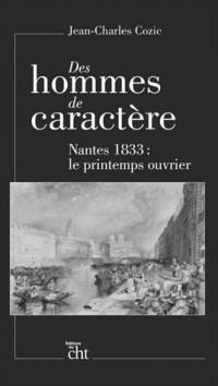 Des hommes de caractère: Nantes 1833 : le printemps ouvrier