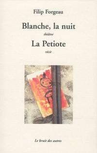 Blanche, la nuit suivi de La Petiote