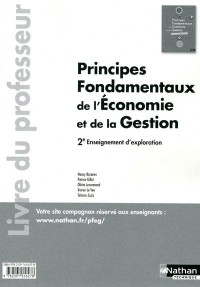 Principes Fondamentaux de l'Economie et de la Gestion Seconde (Pochette) Professeur - 2011