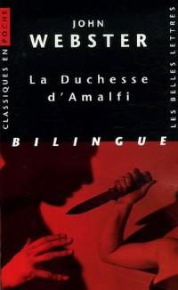 La Duchesse d'Amalfi : Edition bilingue français-anglais
