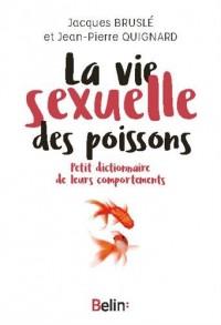 La vie sexuelle des poissons - Petit dictionnaire de leurs comportements