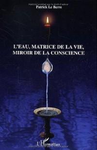 L'eau, la matrice de la vie, miroir de la conscience