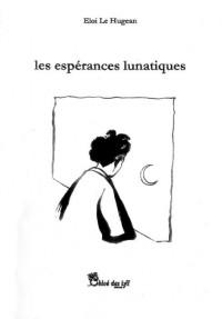 Les esperances lunatiques