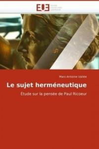 Le Sujet Herméneutique. Étude sur la pensée de Paul Ricoeur