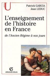 L'enseignement de l'histoire de France de l'Ancien Régime à nos jours