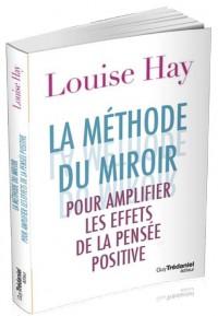 Methode du Miroir pour Amplifier les Effets de la Pensee Positive (la)