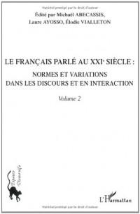 Le français parlé au XXIe siècle : Volume 2, Normes et variations dans les discours et en interaction