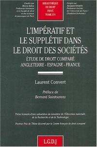 L'impératif et le supplétif dans le droit des sociétés. : Etude de droit comparé : Angleterre, Espagne, France