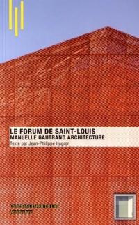 Le Forum de Saint-Louis : Manuelle Gautrand Architecture
