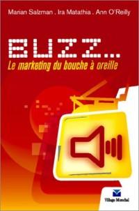Buzz... : Le marketing de bouche à oreille