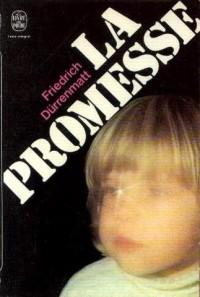 La Promesse : Requiem pour le roman policier (Le Livre de poche)