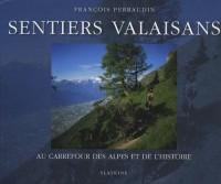 Sentiers valaisans : Au carrefour des Alpes et de l'histoire