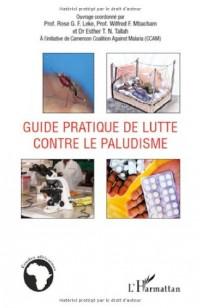 Guide pratique de lutte contre le paludisme