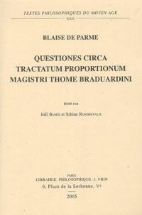 Questiones circa tractatum proportionum magistri Thome Braduardini
