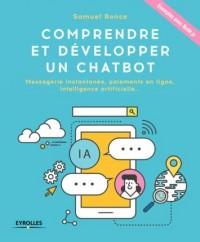 Comprendre et développer un Chatbot: Messagerie instantanée, paiements en ligne, IA, ...