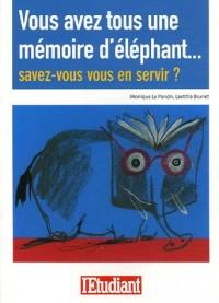 Vous avez tous une mémoire d'éléphant... : Savez-vous vous en servir?