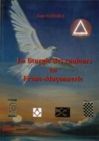 La Liturgie des Couleurs en Franc-Maçonnerie