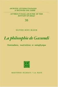 La Philosophie de Gassendi: Nominalisme, Mat Rialisme Et M Taphysique