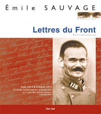 Lettres du Front : Correspondances Août 1914 à octobre 1915