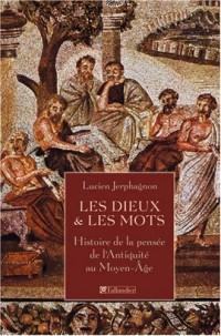 Les Dieux & les Mots : Histoire de la pensée de l'Antiquité au Moyen-Âge
