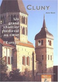 Cluny, un grand chantier médiéval au coeur de l'Europe