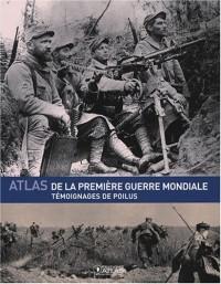 Atlas de la Première Guerre mondiale : Témoignages de Poilus