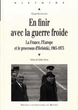 En finir avec la guerre froide : La France, l'Europe et le processus d'Helsinki, 1965-1975