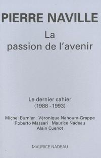 La Passion de l'avenir - Le dernier cahier (1988-1993)