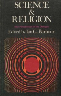 Science & Religion: New Perspectives on the Dialogue