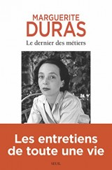 Le Dernier des métiers. Entretiens (1962-1991)