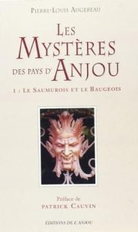 Les mystères des pays d'Anjou. 1, Le Saumurois et le Baugeois