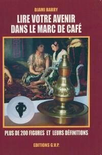 Lire votre avenir dans le marc de café