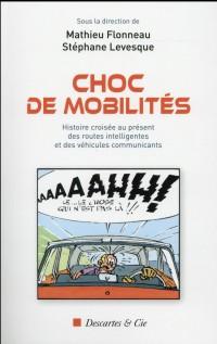 Choc de mobilités : Histoire croisée au présent des routes intelligentes et des véhicules communicants
