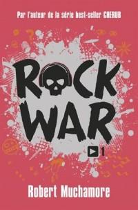 Rock war : Tome 1