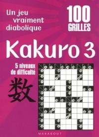 Kakuro 3 : 100 Grilles 5 Niveaux de difficulté