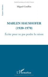 Marlen Haushofer : Ecrire pour ne pas perdre la raison