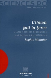 L'Union fait la force : L'Europe dans les négociations commerciales internationales