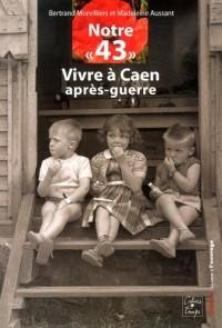 Notre : Vivre à Caen après-guerre