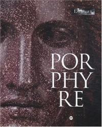 Porphyre : La pierre pourpre, des Ptolémées à Bonaparte