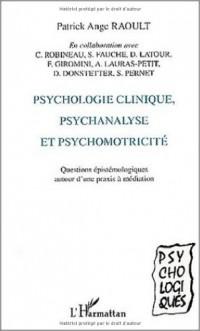 Psychologie clinique psychanalyse et psychomotricite. questions epistemologiques autour d'une praxis
