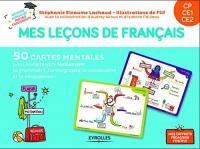 Mes leçons de français CP, CE1, CE2: 50 cartes mentales pour comprendre facilement la grammaire, le vocabulaire, l'orthographe et la conjugaison