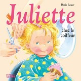 Juliette chez le coiffeur - Dès 3 ans