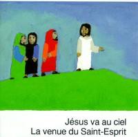 JESUS VA AU CIEL. La venue du Saint-Esprit