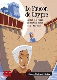 Nathan et la Pierre du Nouveau Monde (T3) le Faucon de Chypre