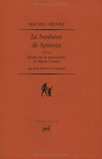 Le Bonheur de Spinoza, suivi de